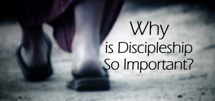 Why is Discipleship so important